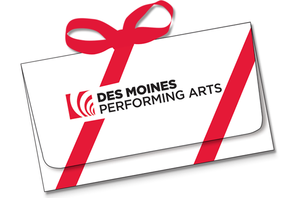 Gift Certificates - Des Moines Performing Arts